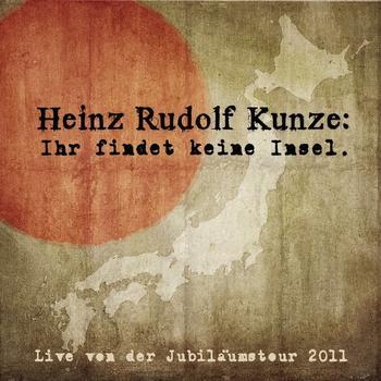 Heinz Rudolf Kunze - Ihr findet keine Insel