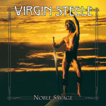 Virgin Steele - Noble Savage (Re-Release)