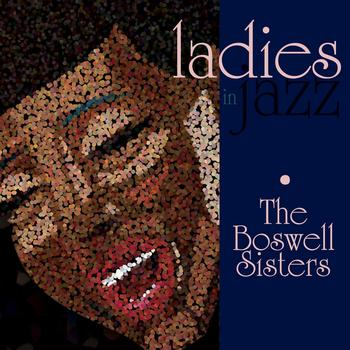 The Boswell Sisters - Ladies In Jazz - The Boswell Sisters