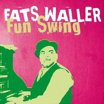 Fats Waller - Fats Waller Fun Swing