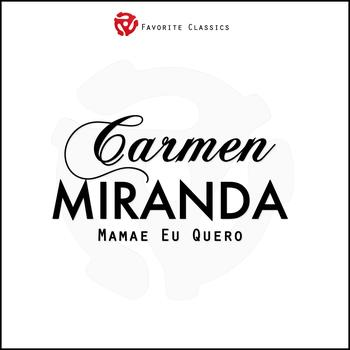 Carmen Miranda - Mamae Eu Quero