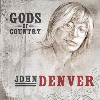 John Denver - Gods of Country - John Denver