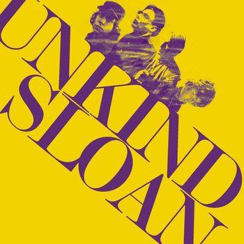 Sloan - Unkind - Single
