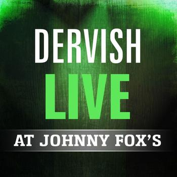 Dervish - Dervish - Live At Johnny Fox's