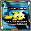 High Frequency Bandwidth - HFB: PixelJunked – The Original Soundtrack to Shooter 1 & 2
