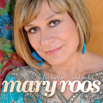 Mary Roos - Bis hierhin... und weiter