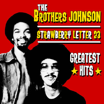 The Brothers Johnson - Strawberry Letter 23 - Greatest Hits