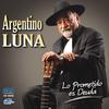 Argentino Luna - Lo Prometido Es Deuda