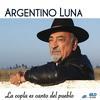 Argentino Luna - La Copla Es Canto Del Pueblo
