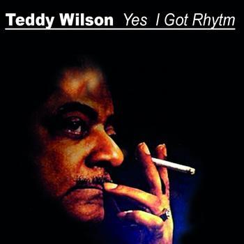 Teddy Wilson - I Got Rhythm