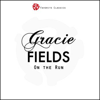 Gracie Fields - Gracie Fields On the Run
