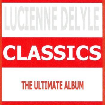Lucienne Delyle - Classics - Lucienne Delyle