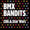 BMX Bandits - C86 / Star Wars