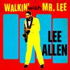 Lee Allen - Walkin' With Mr. Lee