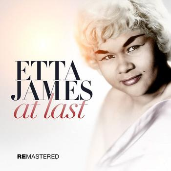Etta James - At Last - Etta James (Remastered 2011)