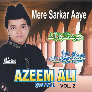 Azeem Ali Qawwal - Mere Sarkar Aaye (islamic) - Vol. 2