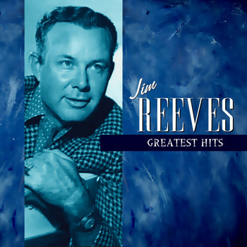 Jim Reeves - Jim Reeves Greatest