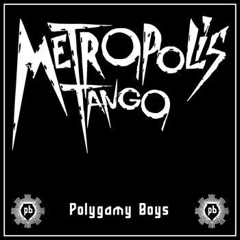 Polygamy Boys - Metropolis Tango - EP