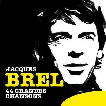 Jacques Brel - 44 Grandes chansons