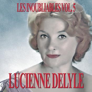 Lucienne Delyle - Les Inoubliables De La Chanson Française Vol. 5 — Lucienne Delyle