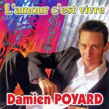 Damien Poyard - L'amour C'est Vivre