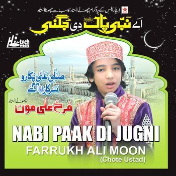 Farrukh Ali Moon (chote ustad) - Nabi Paak Di Jugni - Islamic Naats