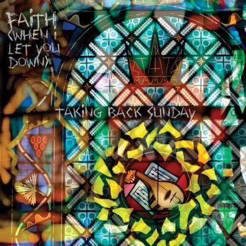 Taking Back Sunday - Faith [When I Let You Down]