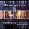 Stromkern - Flicker Like a Candle