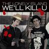 The Lonely Island - We'll Kill U (Edited Version)