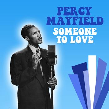 Percy Mayfield - Someone To Love