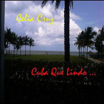 Celia Cruz - Cuba Que Lindo