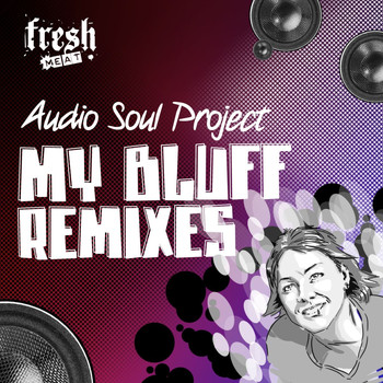 Audio Soul Project - My Bluff Remixes