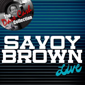 Savoy Brown - Savoy Brown Live - [The Dave Cash Collection]