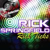 Rick Springfield - Rick Ticks - [The Dave Cash Collection]