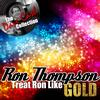 Ron Thompson - Treat Ron Like Gold - [The Dave Cash Collection]