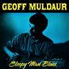 Geoff Muldaur - Sleepy Man Blues