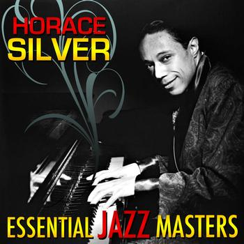 Horace Silver - Essential Jazz Masters