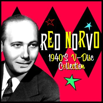 Red Norvo - 1940s V-Disc Collection