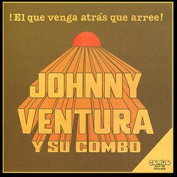 Johnny Ventura - El Que Venga Atrás Que Arree