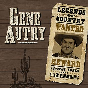 Gene Autry - Legends Of Country (Remastered)