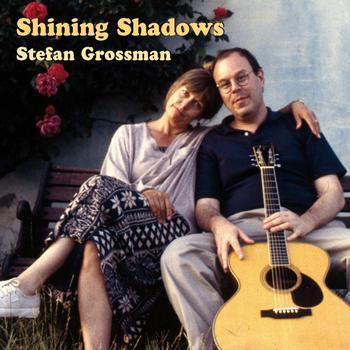 Stefan Grossman - Shining Shadow