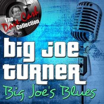 Big Joe Turner - Big Joe's Blues - [The Dave Cash Collection]