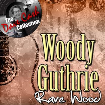 Woody Guthrie - Rare Wood - [The Dave Cash Collection]