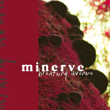 Minerve - Breathing Avenue (Remastered With Bonus Tracks)