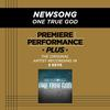 Newsong - Premiere Performance Plus: One True God