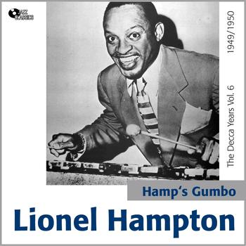 Lionel Hampton - Hamp's Gumbo the Decca Years, Vol. 6