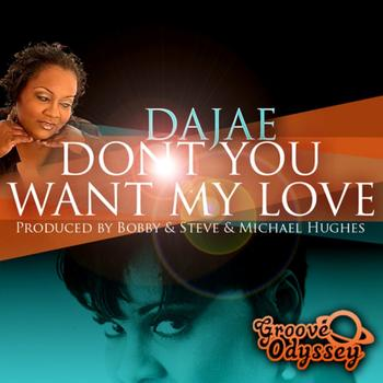 Dajae - Don't You Want My Love