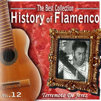 Terremoto De Jerez - The Best Collection. History Of Flamenco. Vol. 12: Terremoto de Jerez