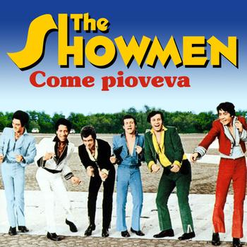 The Showmen - Come pioveva