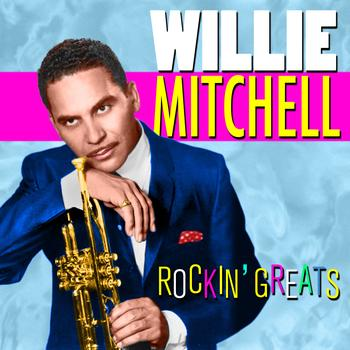 Willie Mitchell - Rockin' Greats